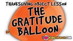 Thanksgiving Object Lesson: The Gratitude Balloon | I Love Kids Church #kidmin