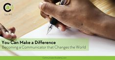 Eps: You Can Make a Difference - Becoming a Communicator that Changes the World - Communicator Academy Make A Difference, Letter Writing, Life Coaching, How To Become, How To Make, Change The World, Passion, Life Advice, Coaching