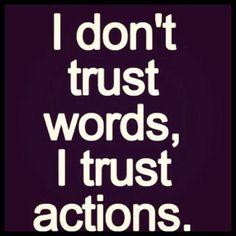 ur actions speak For ur words
