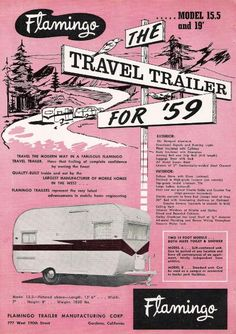 "In 1959 Flamingo Trailers asked you to ""Travel The Modern Way"". Love this vintage camping ad Vintage Rv, Vintage Caravans, Vintage Campers, Vintage Motorhome, Vintage Airstream, Vintage Hawaii, Vintage Images, Vintage Pink, Vintage Posters"