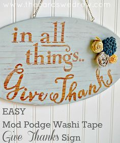 Abbey shows you how to make this gorgeous, distressed sign for Thanksgiving using washi tape, chalk paint, and Mod Podge!