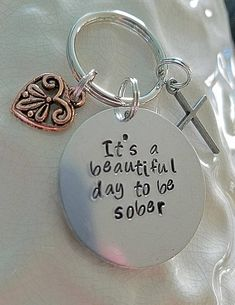 Beautiful Day To Be Sober Keychain Sobriety Gift Drug Free Recovery