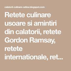 Retete culinare usoare si amintiri din calatorii, retete Gordon Ramsay, retete internationale, retete prajituri, torturi, supe creme, naut, mancaruri. Supe, Gordon Ramsay, Food And Drink, Gordon Ramsey