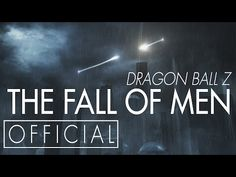 Dragon Ball Z: The Fall of Men [OFFICIAL] - YouTube
