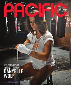 Pacific San Diego Magazine - July 2013 The Body Issue - boxing champ Danyelle Wolf, San Diego Lifeguard history, 10 best ice cream stops, win a Harley Davidson motorcycle, a Pineapple Tequila Sorbet recipe and more...