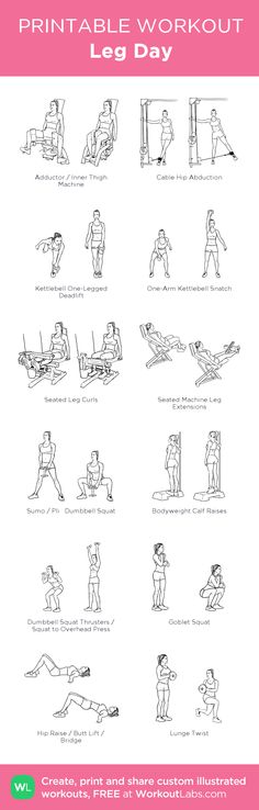 Leg Day : my visual workout created at WorkoutLabs.com • Click through to customize and download as a FREE PDF! #customworkout