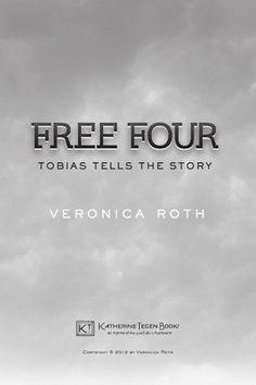 Free Four by Veronica Roth - I love Four! I wish she would write more from his perspective!