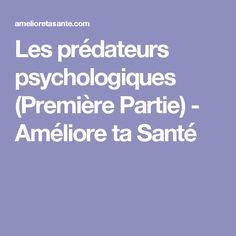 Les prédateurs psychologiques (Première Partie) - Améliore ta Santé