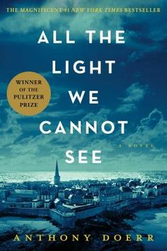 NATIONAL BOOK AWARD FINALISTFrom the highly acclaimed, multiple award-winning Anthony Doerr, the beautiful, stunningly ambitious instant New York Times bestseller about a blind French girl and a German boy whose paths collide in occupied France as. Best Books Of 2014, Best Books To Read, Great Books, Best Selling Books, Popular Books 2017, Best Books For Men, Books To Read Before You Die, Most Popular Books, Amazing Books