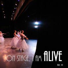 On stage I am alive