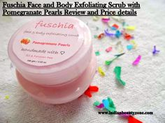 Fuschia Face and Body Exfoliating Scrub with Pomegranate Pearls ReviewHello Girls,Exfoliating is a very important skin care regime in our skin care routine schedule. The only thing what product we are using to exfoliate our skin. There are lot of scrub products available in the market to explore. Bu