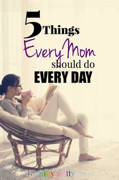 5 THINGS A MOM SHOULD DO EVERY DAY - The Nitty Gritty Mom blog