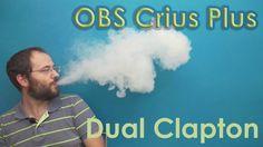 OBS Crius Plus - Dual Clapton @ 50W, How it vapes?