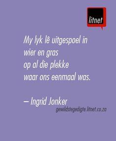"""""""Ontvlugting"""" deur Ingrid Jonker die mooiste selfmoord brief ooit, haar pyn is opmerklik. Wise Quotes, Poetry Quotes, Inspirational Quotes, Wise Sayings, Afrikaanse Quotes, Making Words, Poems Beautiful, Broken Heart Quotes, Pretty Words"""