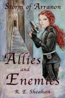 Storm of Arranon Allies and Enemies (Volume 3) by R E Sheahan, now listed on BookLikes