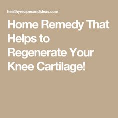 Arthritis Remedies Hands Natural Cures - Home Remedy That Helps to Regenerate Your Knee Cartilage! Home Remedies For Arthritis, Arthritis Relief, Health Remedies, Pain Relief, Start A Diet, Weight Loss Herbs, Knee Exercises, Knee Pain, Natural Cures