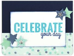 Celebrate Your Day Card - From October Card Chaos Class - Click through for project instructions.