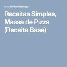Receitas Simples,  Massa de Pizza (Receita Base)