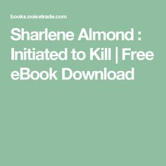 Sharlene Almond : Initiated to Kill | Free eBook Download