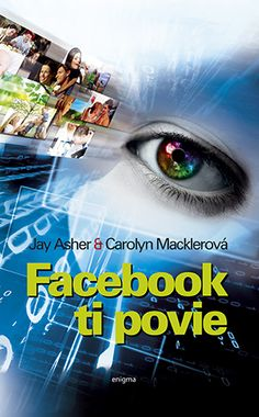 Facebook ti povie: Jay Asher & Carolyn Macklerová