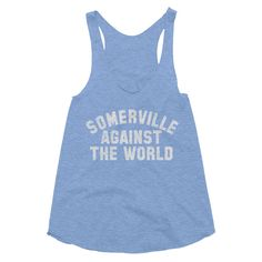 Somerville Against The World Racerback Tank
