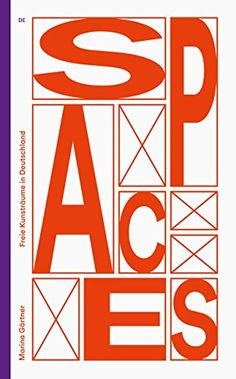 Spaces: Freie Kunsträume in Deutschland von Marina Gärtner http://www.amazon.de/dp/3422073108/ref=cm_sw_r_pi_dp_hn4Svb00Z3XYH