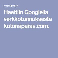 Haettiin Googlella verkkotunnuksesta kotonaparas.com.