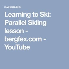 Learning to Ski: Parallel Skiing lesson - bergfex.com - YouTube