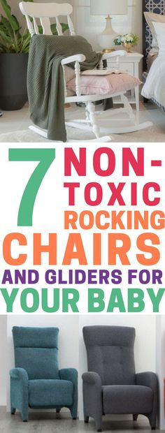 Non Toxic Gliders And Rocking Chairs For Snuggling Up With Your Baby.  Rocking Chairs