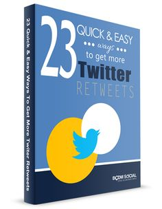 23 Quick And Easy Ways To Get More Twitter Retweets #free #eBook