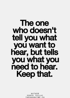 but tells you what you need to hear.