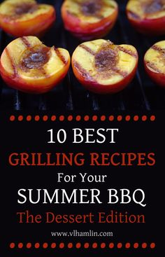 Looking for some sweet grilling recipes? Look no further! This post is all about the desserts and features the 10 best grilling recipes for your summer BBQ!