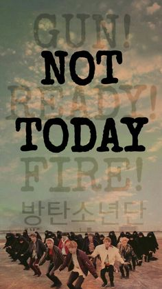 #BTS #NOT #TODAY #BANGTAN Bts Group Picture, Bts Group Photos, Bts Lyrics Quotes, Bts Qoutes, For Today Lyrics, Gin, Bts Wallpaper, Bts Not Today Wallpaper, Bts Love Yourself