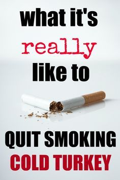 What it& really like to quit smoking cold turkey after being a smoker for over twenty years and what finally made me give up cigarettes for good. Quit Smoking Quotes, Reasons To Quit Smoking, Quit Smoking Motivation, Help Quit Smoking, Giving Up Smoking, Quitting Smoking Cold Turkey, After Quitting Smoking, Stopping Smoking Cold Turkey, Quitting Cigarettes