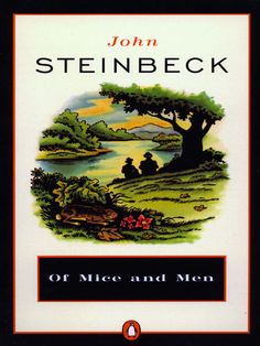 """Also for Steinbeck's 110th birthday, one of my all-time favorite modern classics...""""Of Mice and Men."""""""
