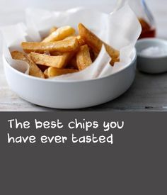 The best chips you have ever tasted |      The secret of good chips is to cook them twice at two different temperatures, so you will need a deep pan and a thermometer for this recipe.