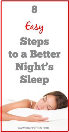 8 Easy Steps to a Better Night's Sleep | natural sleep remedies | sleep issues | healthy living tips | natural living | savorylotus.com