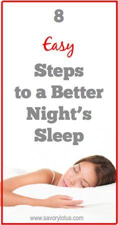 8 Easy Steps to a Better Night's Sleep | natural sleep remedies | sleep issues | healthy living tips | natural living | savorylotus.com
