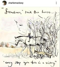 A drawing I posted a while ago but it feels like it has more resonance now. Equine Quotes, Horse Quotes, Meant To Be Quotes, Cute Quotes, Charlie Mackesy, Charlie Horse, Creative Arts Therapy, Art Therapy, The Mole