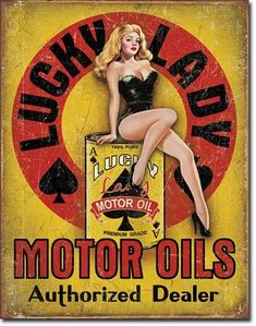 Lucky Lady Motor Oil Tin Sign, to spruce up a garage wall. $9.49