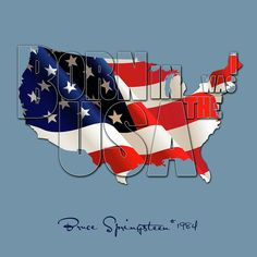BORN IN THE USA ! I WAS!  BRUCE SPRINGSTEEN SONG 1984