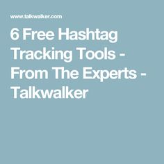 6 Free Hashtag Tracking Tools - From The Experts - Talkwalker