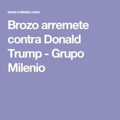 Brozo arremete contra Donald Trump - Grupo Milenio