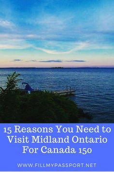 15 Reasons You Need to Visit Midland Ontario For Canada 150 - Fill My Passport