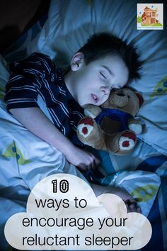 10 ways to encourage your reluctant sleeper. Ways to help your kids to sleep better from Mum in the Mad House