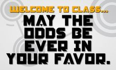 "Hunger Games ""Welcome to Class"" poster. :)"