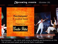 For lovers of theatre is an upcoming programme 'Parchaiyaan', a musical on the life of eminent poet and lyricist Sahir Ludhianvi...the play is replete with some of the choicest songs penned by the ace poet. Join in for the programme at the Fortune Excalibur in Gurgaon on October 18.
