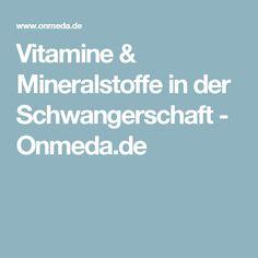 Vitamine & Mineralstoffe in der Schwangerschaft - Onmeda.de