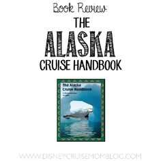 Sailing to Alaska soon?  Here is a brief review of The Alaska Cruise Handbook.