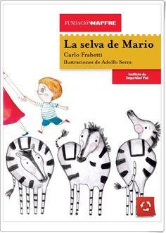 """La selva de Mario"" de Carlo Frabetti Spanish Class, Learning Spanish, Reading Comprehension, Cover Design, Storytelling, Activities For Kids, Wordpress, Mario, Baby Books"